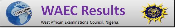 2019 WAEC Result @ www.waecdirect.org